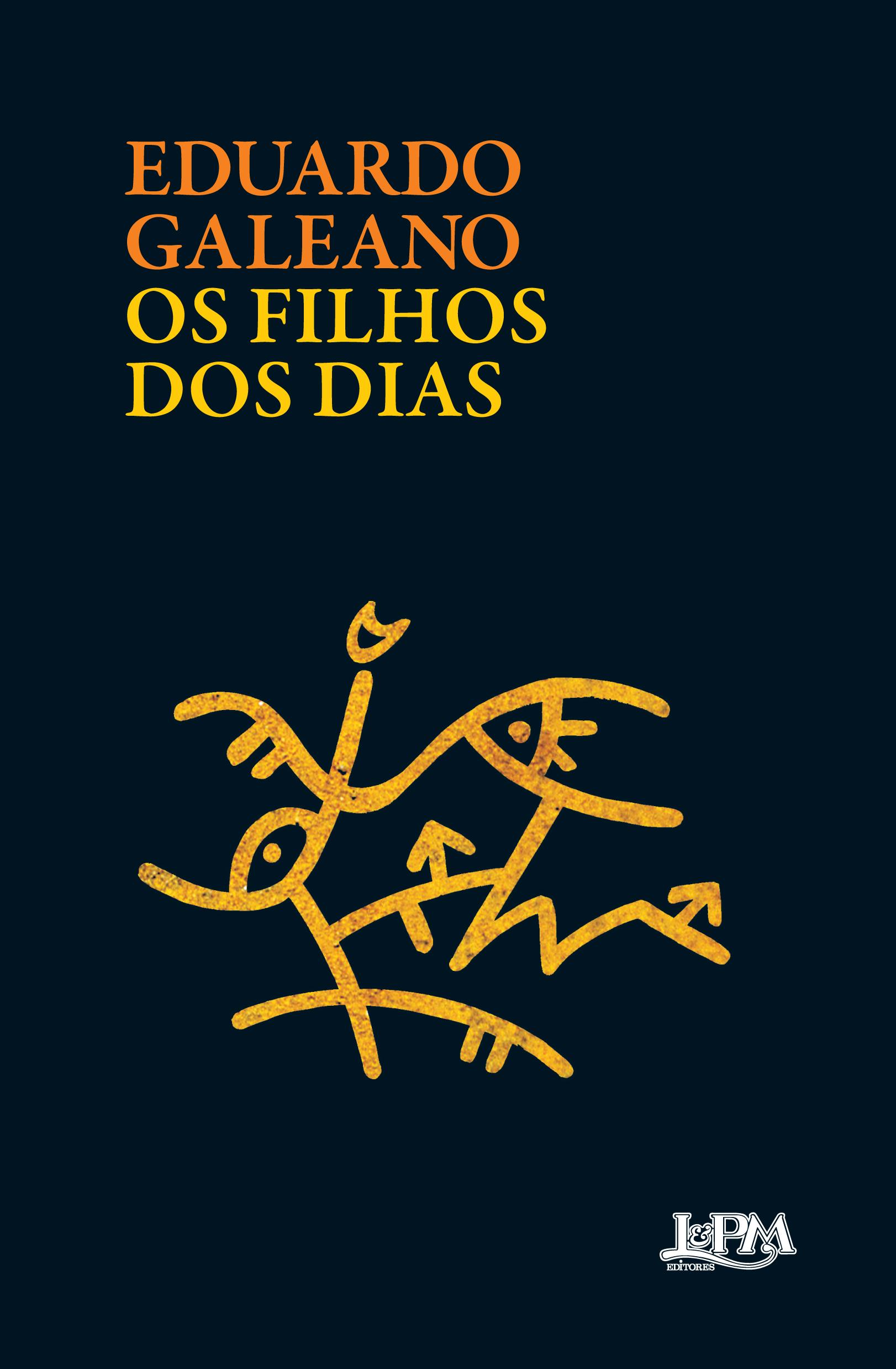 Os Filhos dos Dias, de Eduardo Galeano