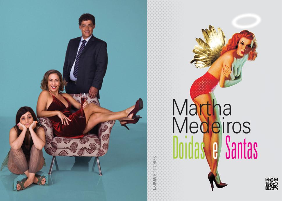 O elenco da peça e o livro de Martha Medeiros no qual ela foi inspirada