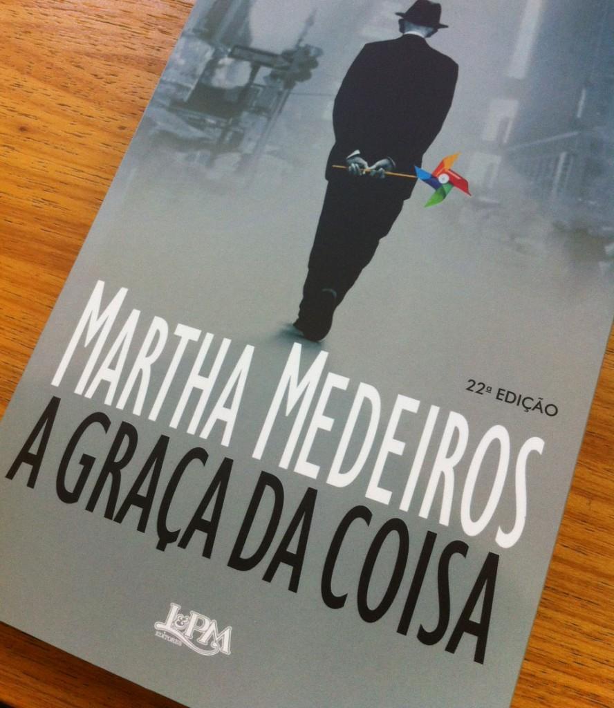 """Sucesso: """"A Graça da coisa"""", de Martha Medeiros já está na 22ª edição."""