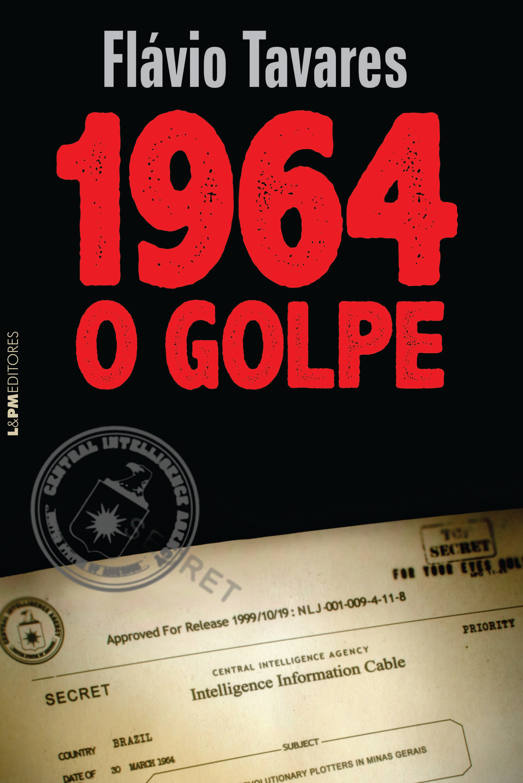 capa_1964_golpe_flavio_tavares.indd